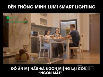 [Video] Đèn thông minh Lumi Smart Lighting - Đồ ăn mẹ nấu đã ngon miệng lại còn ngon mắt