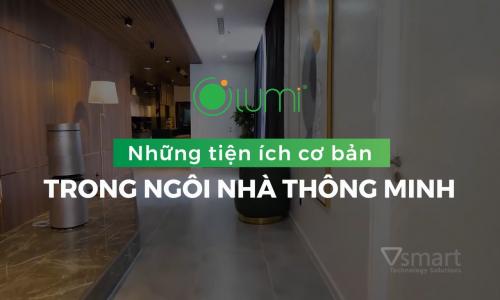 [Video] 03 TIỆN ÍCH NHÀ THÔNG MINH LUMI SMART HOME